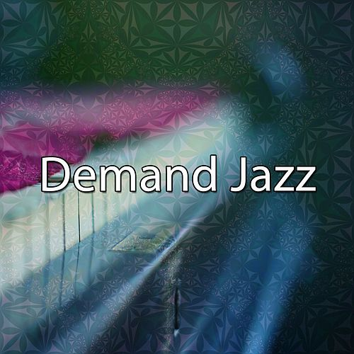 Demand Jazz by Chillout Lounge