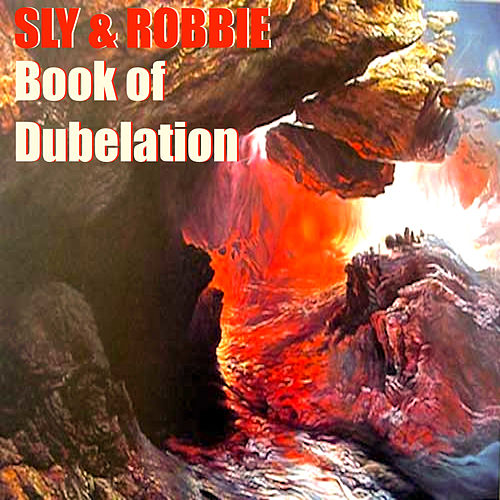 Sly & Robbie's Book of Dubelation by Sly and Robbie