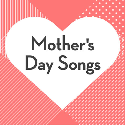 Mother's Day Songs von Various Artists