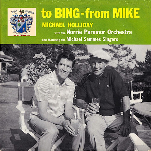 To Bing from Mike de Michael Holliday