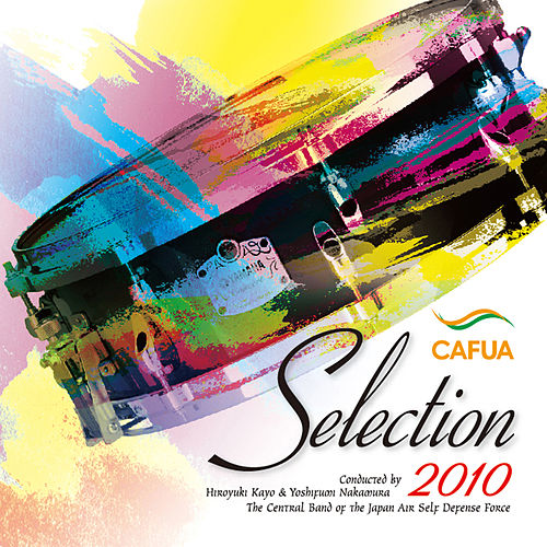 CAFUA Selection 2010 von Japan Air Self-Defense Force Central Band