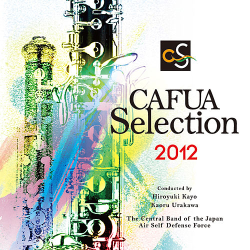 CAFUA Selection 2012 von Japan Air Self-Defense Force Central Band