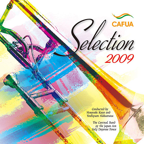 CAFUA Selection 2009 von Japan Air Self-Defense Force Central Band