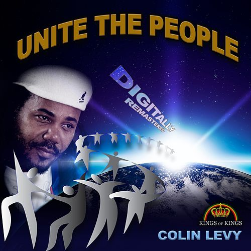 Unite the People (Remastered) by Colin Levy