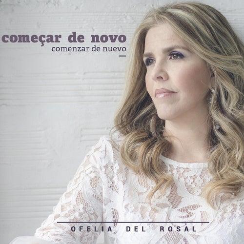 Começar de Novo de Ofelia Del Rosal