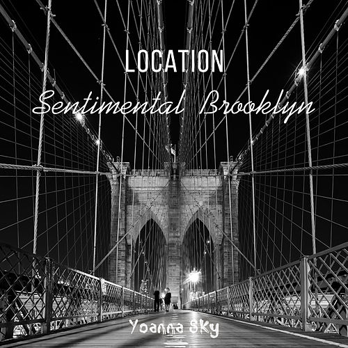 Location (Sentimental Brooklyn) by Yoanna Sky