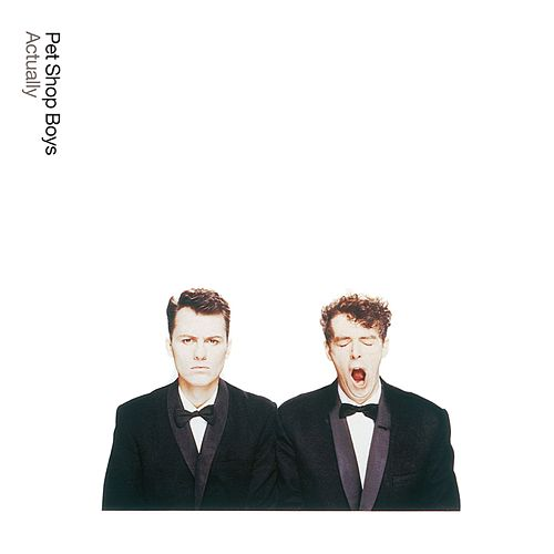 Actually: Further Listening 1987-1988 by Pet Shop Boys