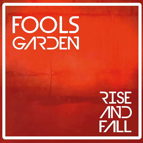 Rise and Fall von Fools Garden