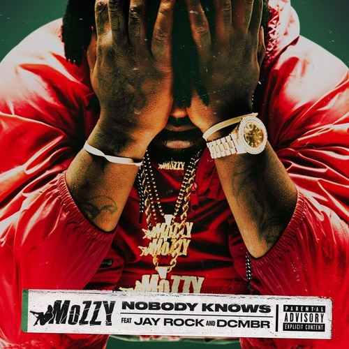 Nobody Knows (feat. Jay Rock & DCMBR) von Mozzy