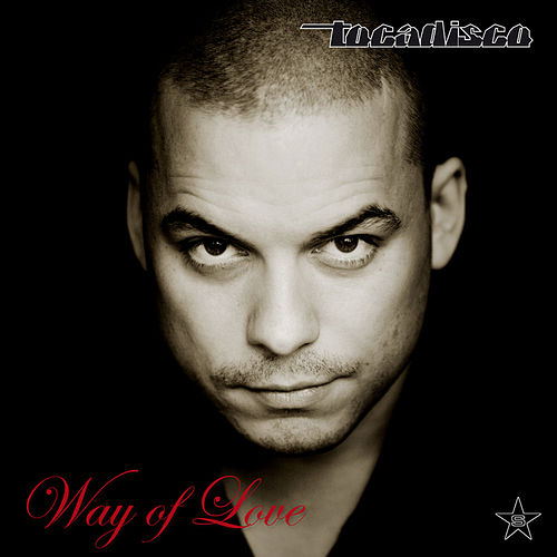 Way of Love - Taken from Superstar Recordings von Tocadisco
