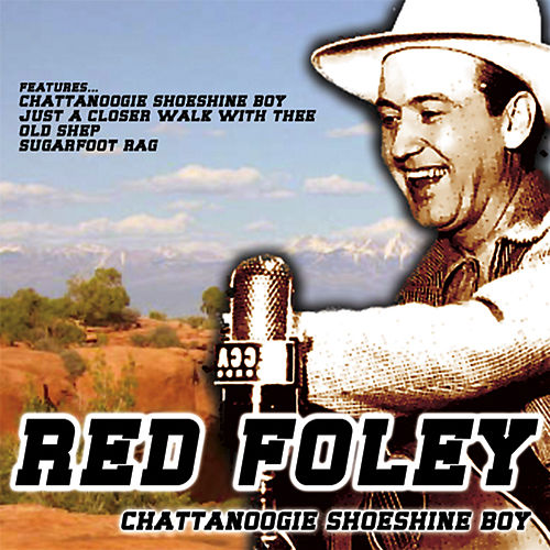 Chattanoogie Shoeshine Boy von Red Foley