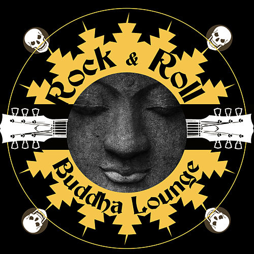 Rock & Roll Buddha Lounge by The Buddha Lounge Ensemble