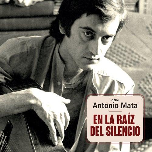 Con Antonio Mata 'En la Raíz del Silencio' de Various Artists
