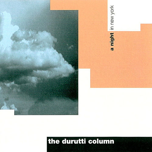 A Night in New York by The Durutti Column