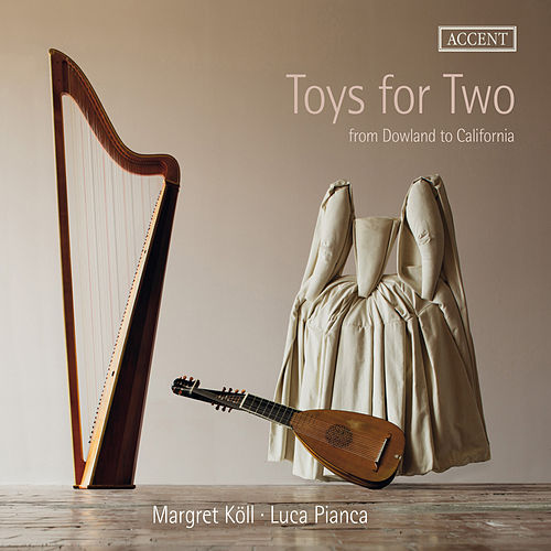 Toys for Two: From Dowland to California de Luca Pianca