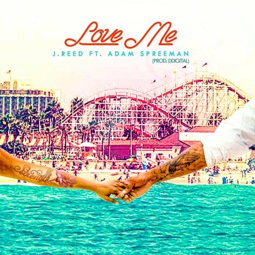 Love Me (feat. Adam Spreeman) by J-Reed