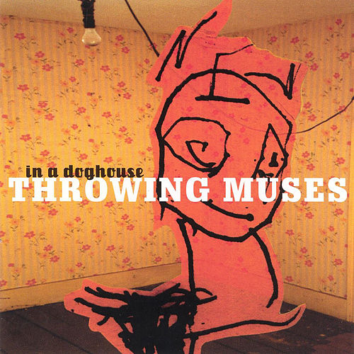 In A Doghouse by Throwing Muses