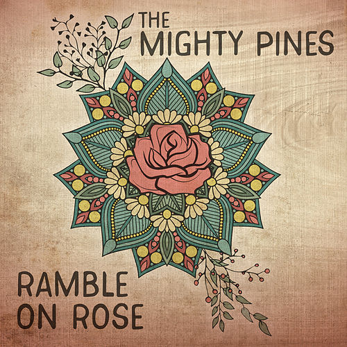 Ramble On Rose von The Mighty Pines