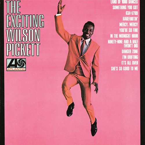 The Exciting Wilson Pickett von Wilson Pickett