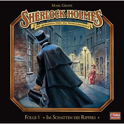 Folge 1: Im Schatten des Rippers von Sherlock Holmes - Die geheimen Fälle des Meisterdetektivs