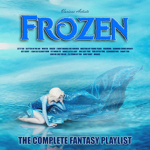 Frozen - The Complete Fantasy Playlist de Various Artists