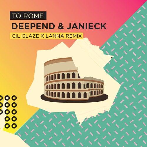 To Rome (Gil Glaze x Lanna Radio Remix) von Deepend