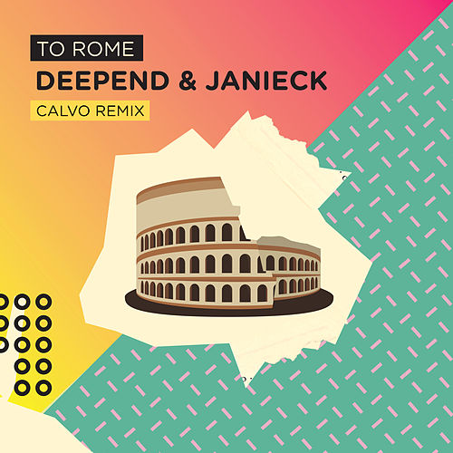 To Rome (Calvo Radio Remix) von Deepend
