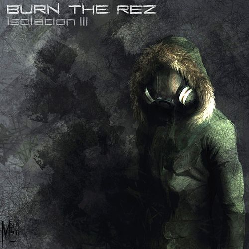 Isolation: Chapter 3 de Burn the Rez