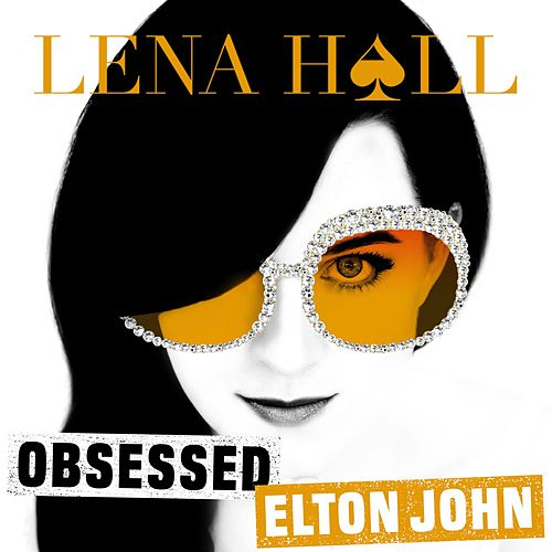 Obsessed: Elton John de Lena Hall