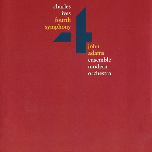 Charles Ives: Fourth Symphony by John Adams, Franck Ollu, Ensemble Modern Orchestra, Collegium Vocale Gent