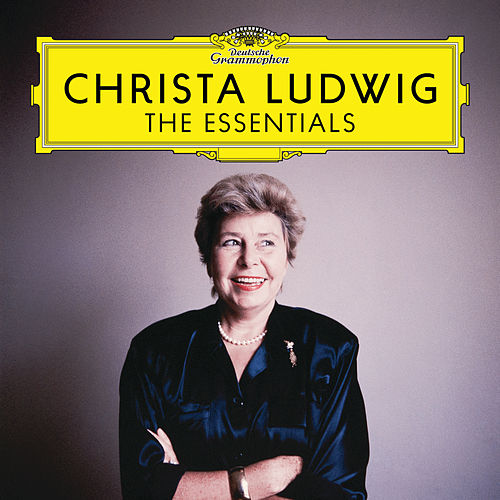 Christa Ludwig - The Essentials de Christa Ludwig