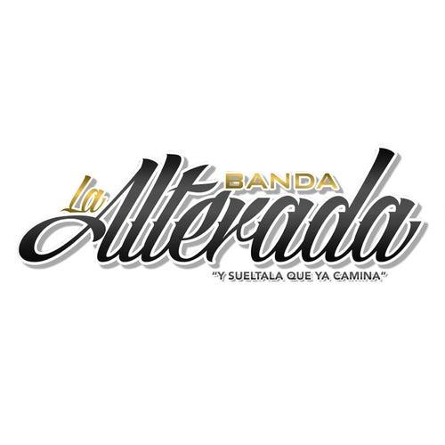 Y Sueltala Que Ya Camina (Live) de Banda la Alterada