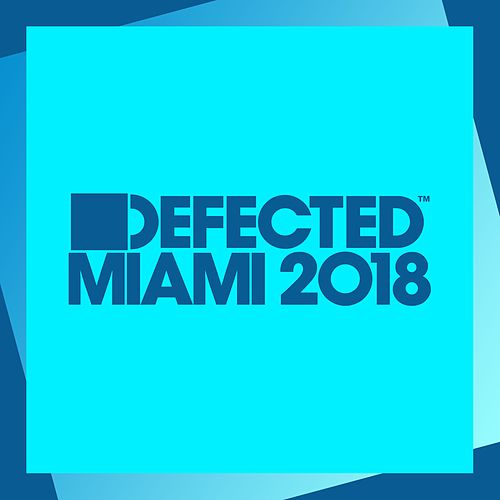 Defected Miami 2018 de Simon Dunmore