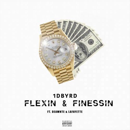 Flexing & Finessin (feat. Deawnte & Lafayette) von 1DByrd
