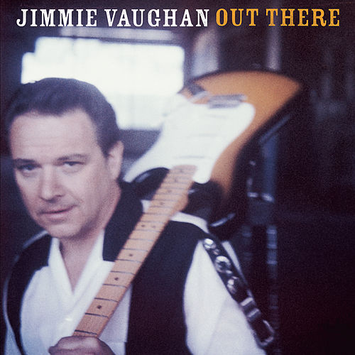 Out There de Jimmie Vaughan