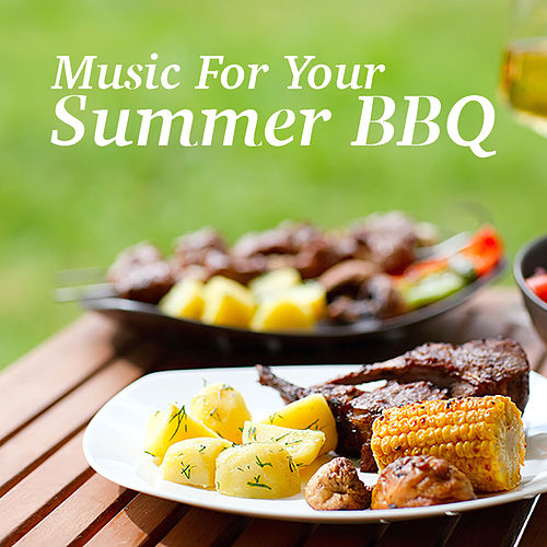 Music For Your Summer BBQ von Various Artists