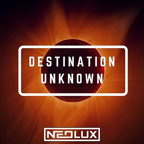 Destination Unknown by Neolux