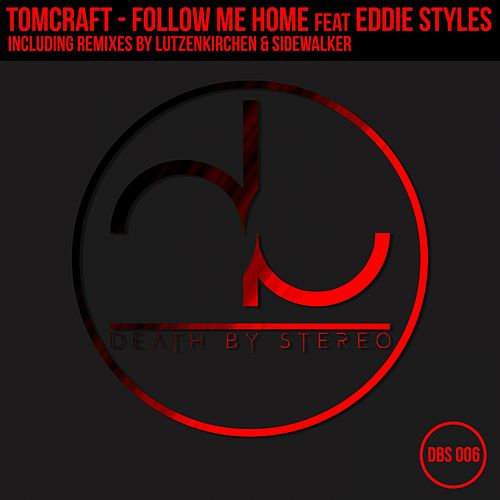 Follow Me Home (feat. Eddie Styles) de Tomcraft