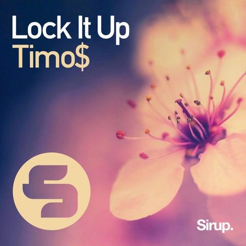 Lock It Up von Timo$