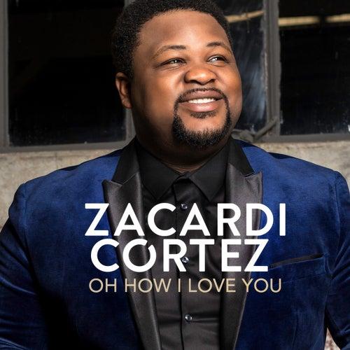 Oh How I Love You by Zacardi Cortez