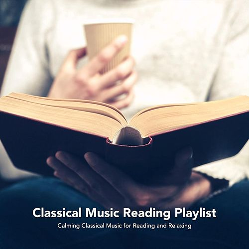 Classical Music Reading Playlist: Calming Classical Music for Reading and Relaxing de Various Artists
