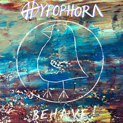 Behave ! by Hypophora