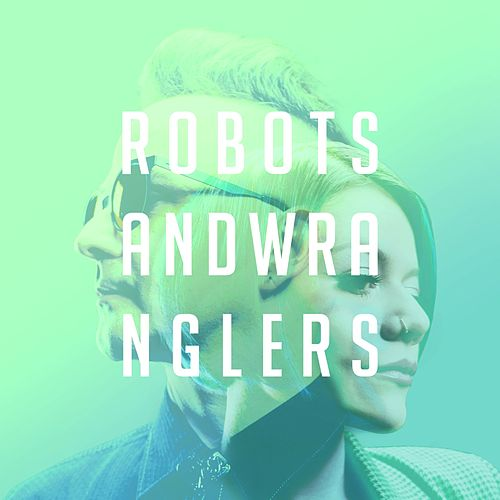 Robots and Wranglers von Allison Iraheta
