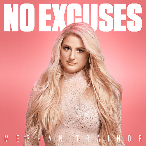 No Excuses by Meghan Trainor