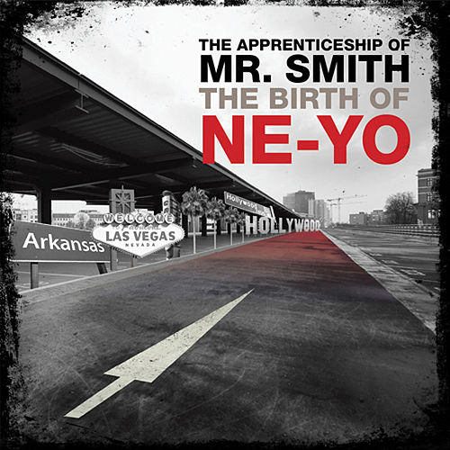 The Apprenticeship of Mr. Smith The Birth of Ne-Yo by Ne-Yo