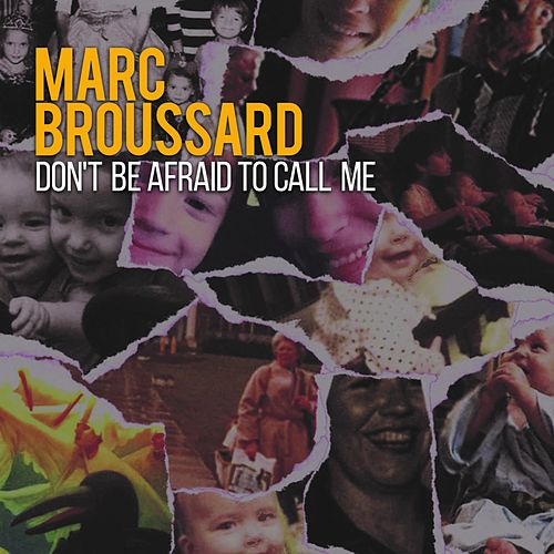 Don't Be Afraid to Call Me by Marc Broussard