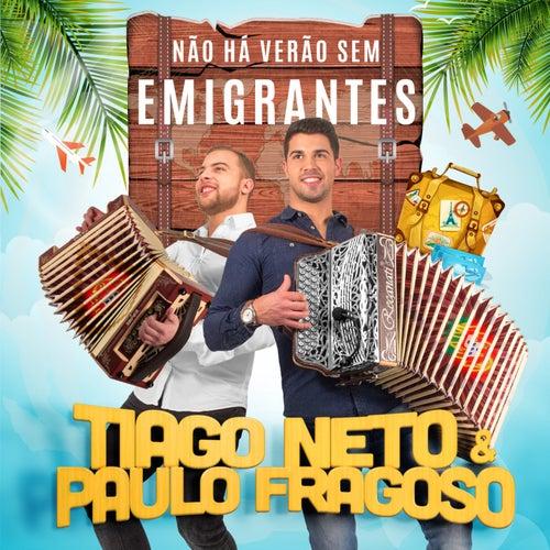 Não Há Verão Sem Emigrantes by Tiago Neto & Paulo Fragoso