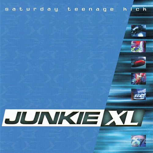 Saturday Teenage Kick de Junkie XL