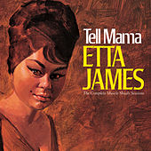 Tell Mama: The Complete Muscle Shoals Sessions by Etta James