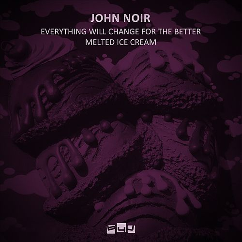 Everything Will Change for the Better / Melted Ice Cream von John Noir
